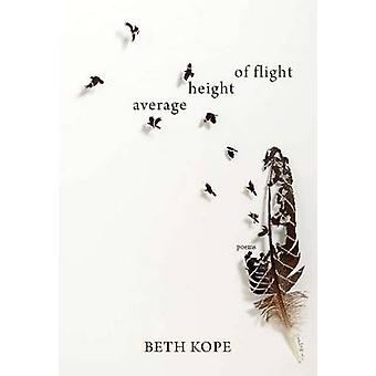 The Average Height of Flight by Beth Kope - 9781927575680 Book