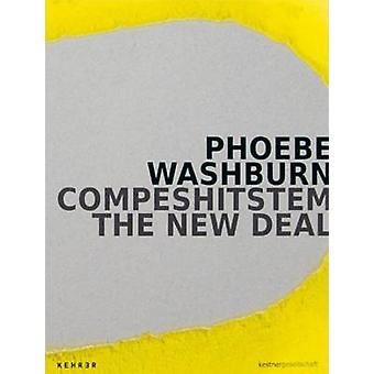 Compeshitstem - The New Deal by Phoebe Washburn - Frank-Thorsten Moll