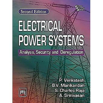 Electrical Power Systems - Analysis - Security and Deregulation by P.