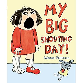 My Big Shouting Day (Paperback) by Patterson Rebecca
