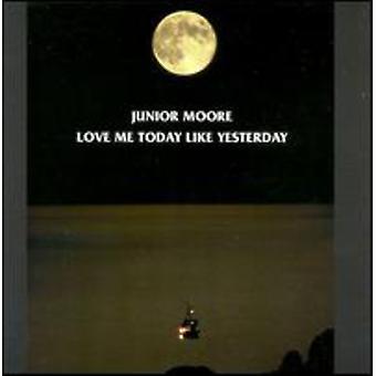 Junior Moore - kærlighed mig i dag som i går [CD] USA importerer