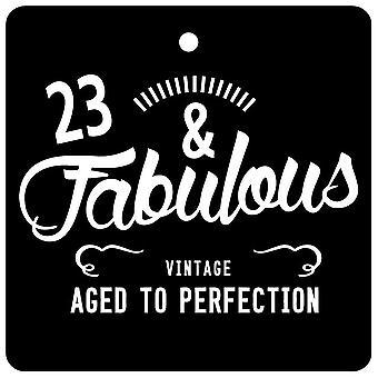 23 And Fabulous / BIRTHDAY Car Air Freshener