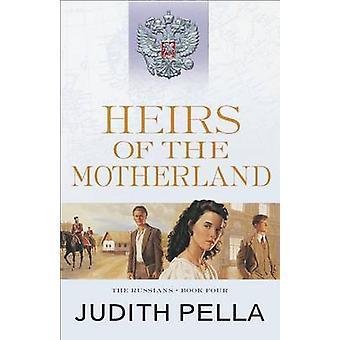 Arvinger av moderlandet av Judith Pella - 9780764218538 bok