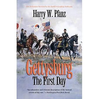 Gettysburg - The First Day by Harry W. Pfanz - 9780807871317 Book