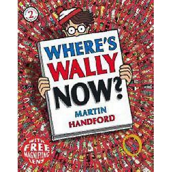 Où est Wally Now? par Martin Handford - livre 9781406313208