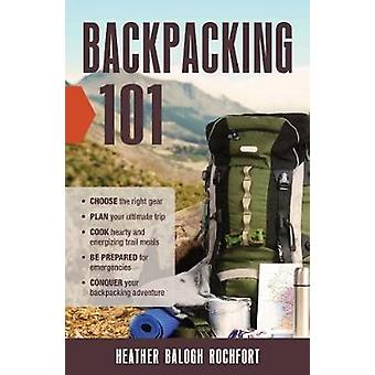 Backpacking 101 - Choose the Right Gear - Plan Your Ultimate Trip - Co