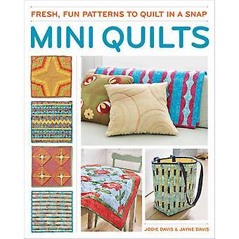 Mini quilts - Fresh - fun patrons de courtepointe en un clin d'oeil de Jodie Davis-