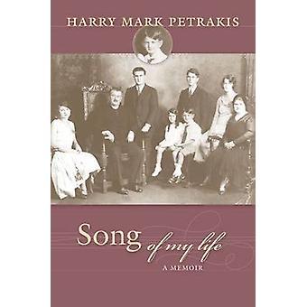 Song of My Life - A Memoir by Harry Mark Petrakis - 9781611175028 Book