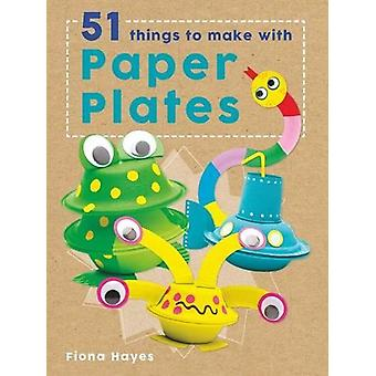 51 Things to Make with Paper Plates by Fiona Hayes - 9781784935597 Bo