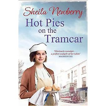 Hot Pies on the Tram Car by Sheila Newberry - 9781785761928 Book
