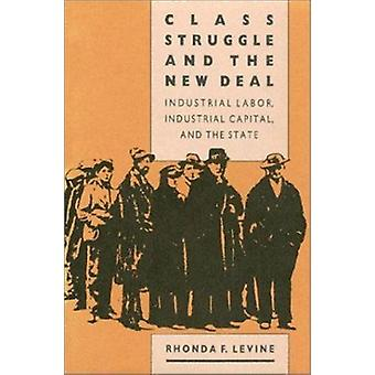Class Struggle and the New Deal - Industrial Labour - Industrial Capit