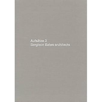Aufsatze 3 - Sergison Bates Architects - Bk.3 by Stephen Bates - Jonath