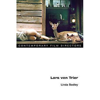 Lars von Trier by Linda Badley - 9780252077906 Book