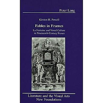 Fables in Frames: La Fontaine and Visual Culture in Nineteenth-Century France (Literature and the Visual Arts...