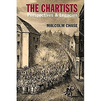 The Chartists: Perspectives and Legacies (Chartist Studies)