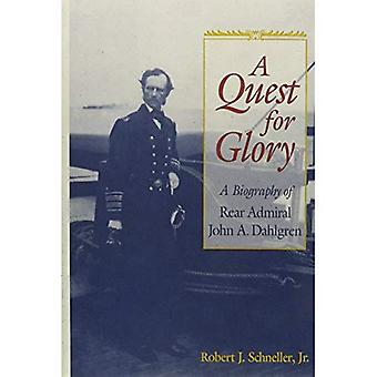 Quest for Glory A Biography of Rear Admiral John A. Dahlgren