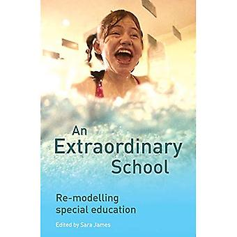 An Extraordinary School: Re-modelling Special Education