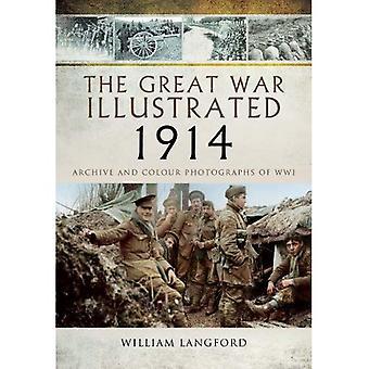 La grande guerre illustrée 1914: Archives et photographies de la première guerre mondiale en couleur