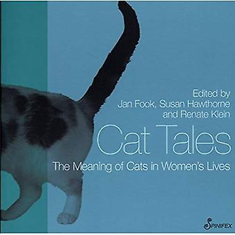 Cat Tales : The Meaning of Cats in Womens Lives
