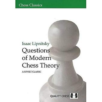 Questions of Modern Chess Theory: A Soviet Classic