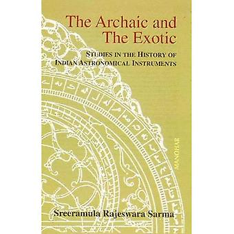 Archaïque et exotiques: Studies in History of Instruments astronomiques indiennes