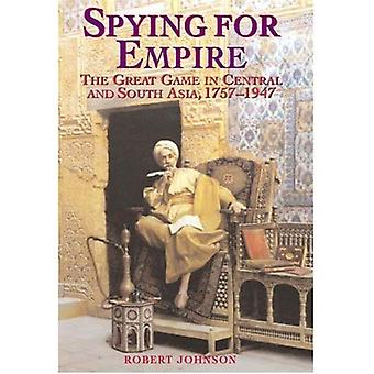 Spying for Empire: The Great Game in Central and South-East Asia, 1757-1947