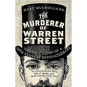 The Murderer of Warren Street: The True Story of a Nineteenth-Century Revolutionary
