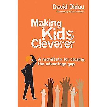 Cleverer de fabrication de Kids: Un manifeste pour combler le déficit d'avantage
