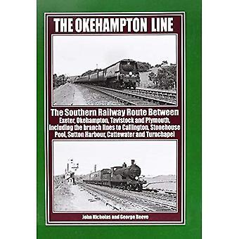 The Okehampton Line: The Southern Railway Route Between Exeter, Okehampton, Tavistock and Plymouth
