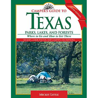 Camper's Guide to Texas Parks - Lakes - and Forests - Where to Go and