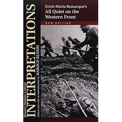 All Quiet on the Western Front - Erich Maria Remarque (Bloom&s Modern Critical Interpretations)