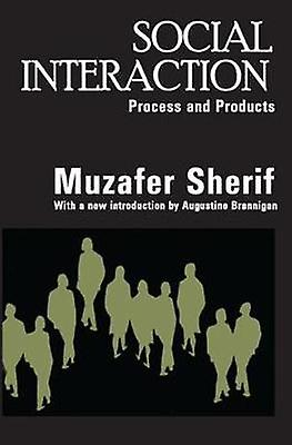 Social Interaction  Process and Products by Sherif & Muzafer