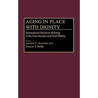 Envelhecimento no lugar com dignidade soluções internacionais relacionadas com a baixa renda e idosos frágeis por Heumann & Leonard