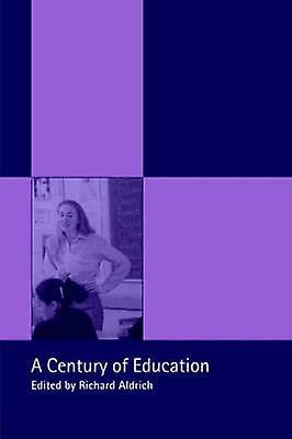 A Century of Education by Aldrich & Richard J.