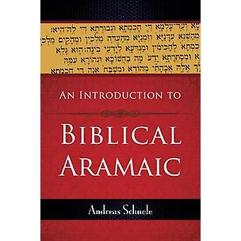 An Introduction to Biblical Aramaic by Schuele & Andreas