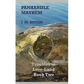 Panhandle Mayhem problemen in LoveLand boek twee door Anton & J. M.