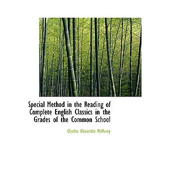 Special Method in the Reading of Complete English Classics in the Grades of the Common School by McMurry & Charles Alexander