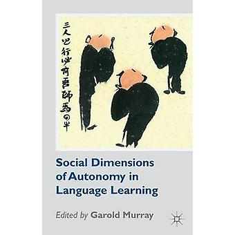 Social Dimensions of Autonomy in Language Learning by Murray & Garold