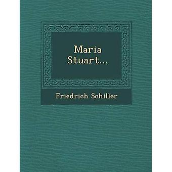 Maria Stuart... by Schiller & Friedrich