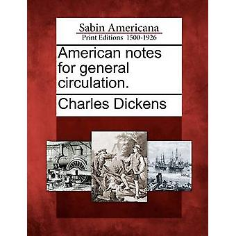 Notes américains à grand tirage. par Dickens & Charles