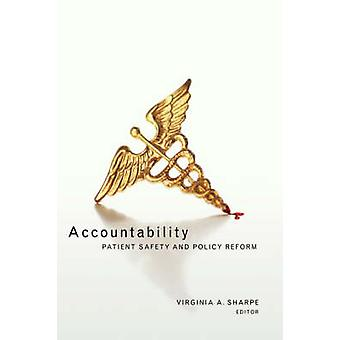 Accountability Patient Safety and Policy Reform by Sharpe & Virigina & A