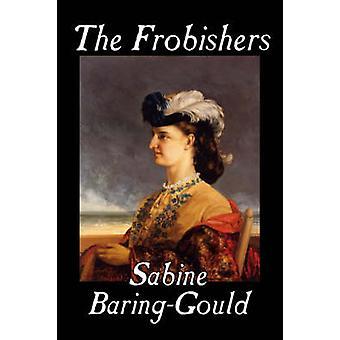 The Frobishers by Sabine BaringGould Fiction Literary by BaringGould & Sabine