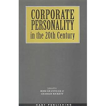 Corporate Personality in the 20th Century by Grantham & R.