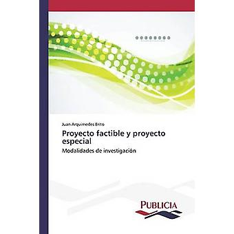 Proyecto factible y proyecto especial by Brito Juan Arquimedes