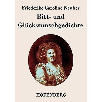 Bitt und Glckwunschgedichte by Friederike Caroline Neuber