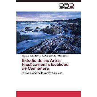 Estudio de Las Artes Plasticas En La Localidad de Caimanera by Rubio Torres Yaumara
