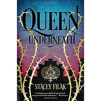 The Queen Underneath by Stacey Filak - 9781624145605 Book