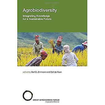 Agrobiodiversity: Integrating� Knowledge for a Sustainable Future: Volume 24 (Strungmann Forum Reports)