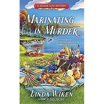 Marinating in Murder by Linda Wiken - 9780425278246 Book