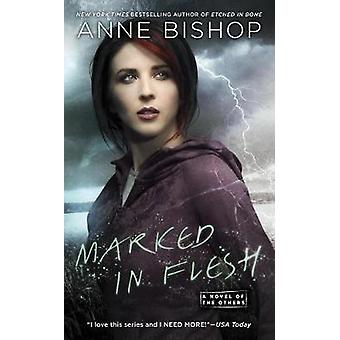 Marked in Flesh - A Novel of the Others by Anne Bishop - 9780451474483